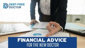 Financial Advice for the New Doctor - F
