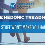 The Hedonic Treadmill - Why Stuff Won_t Make You Happier - F