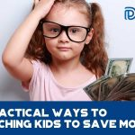 7 Practical Ways To Teaching Kids To Save Money - F