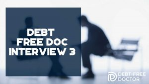 Debt Free Doc Interview 3 - F
