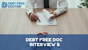 Debt Free Doc Interview 5 - F