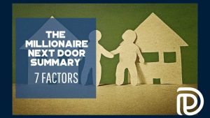 The Millionaire Next Door Summary - 7 Factors - F