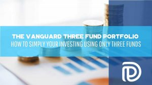 The Vanguard Three Fund Portfolio - How To Simply Your Investing Using Only Three Funds - F