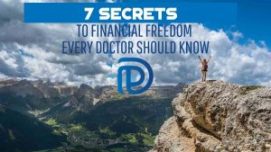 7 Secrets To Financial Freedom Every Doctor Should Know - F(1)