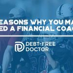 3 Reasons Why You May Need A Financial Coach - F