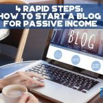 4 Rapid Steps How to Start a Blog For Passive Income - F