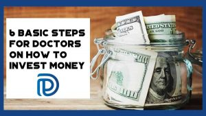 6 Basic Steps For Doctors On How to Invest Money - F