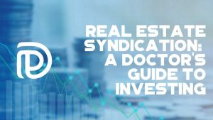Real Estate Syndication A Doctor_s Guide To Investing - F