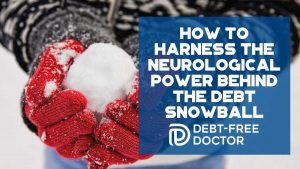 How To Harness The Neurological Power Behind The Debt Snowball - F