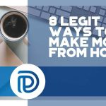 8 Legit Ways To Make Money From Home - F
