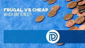 Frugal vs Cheap - Which One Is Best - F
