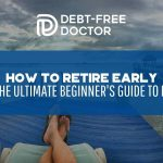 How to Retire Early - The Ultimate Beginner's Guide To FI - F(1)