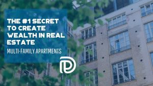 The #1 Secret To Create Wealth In Real Estate - Multi-Family Apartments - F