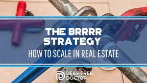 The BRRRR Strategy - How To Scale In Real Estate - F