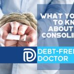 What You Need To Know About Debt Consolidation - F
