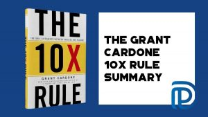 The Grant Cardone 10X Rule Summary - F