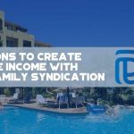 4 Reasons To Create Passive Income With Multifamily Syndication - F