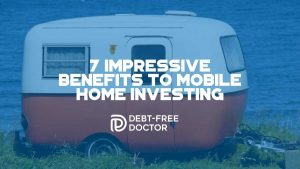 7 Impressive Benefits To Mobile Home Investing - F