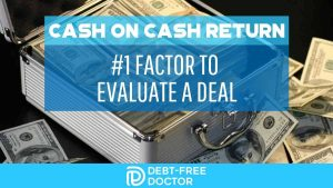 Cash On Cash Return #1 Factor To Evaluate A Deal - F