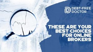 These Are Your Best Choices for Online Brokers - F