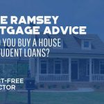 Dave Ramsey Mortgage Advice - Should You Buy A House With Student Loans - F