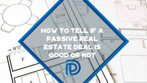 How To Tell If A Passive Real Estate Deal Is Good Or Not - F
