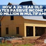 How a 24 Year Old Creates Passive Income from $40 Million In Multifamily - F