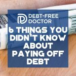 6 Things You Didn't Know About Paying Off Debt - F