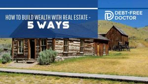 How To Build Wealth With Real Estate - 5 Ways - F