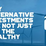 Why Alternative Investments Are Not Just for the Wealthy - F