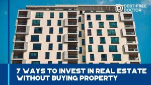 7 Ways to Invest in Real Estate Without Buying Property - F