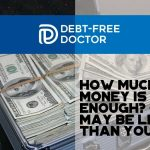 How Much Money Is Enough - It May Be Less Than You Think - F