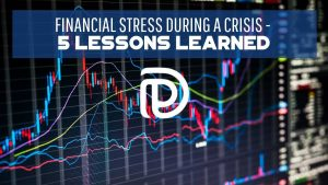 Financial Stress During a Crisis - 5 Lessons Learned - F