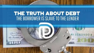 The Truth About Debt - The Borrower Is Slave To The Lender - F