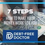 7 Steps - How To Make Your Money Work For You - F