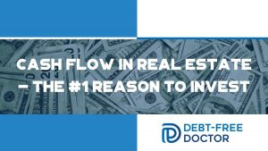 Cash Flow In Real Estate - The #1 Reason to Invest - F