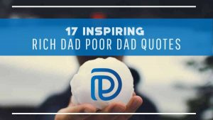 17 Inspiring Rich Dad Poor Dad Quotes - F
