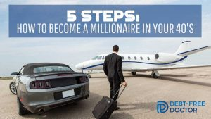 5 Steps How To Become a Millionaire In Your 40_s - F