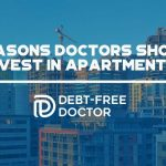 7 Reasons Doctors Should Invest In Apartments - F