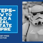 7 Steps - How To Build A Real Estate Empire - F