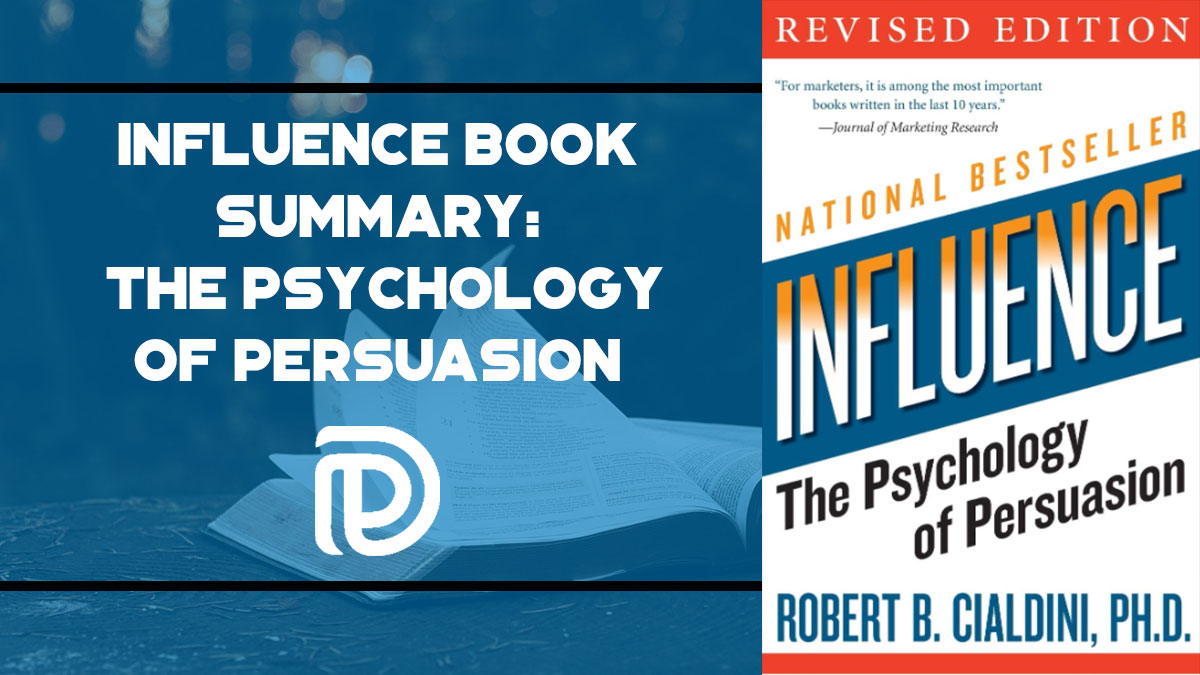 Influence Book Summary – The Psychology of Persuasion