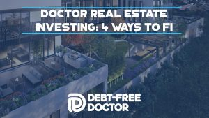 doctor-real-estate-investing-featured
