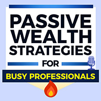 passive-wealth-strategies-for-busy-professionals-podcast
