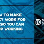 how-to-make-your-money-work-for-you-featured